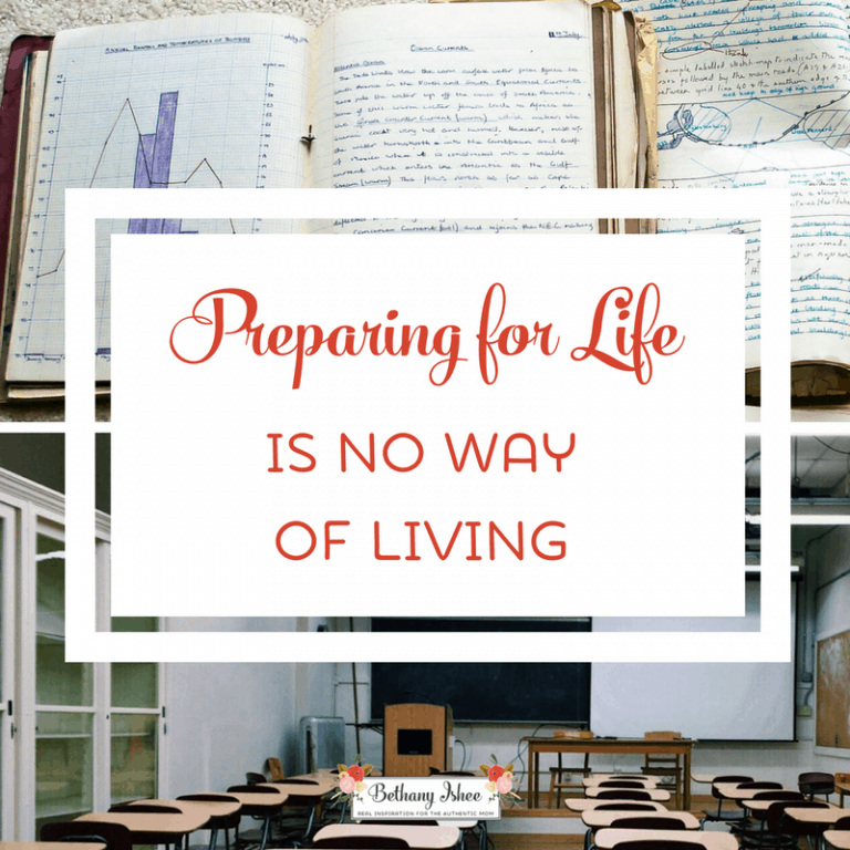 Preparing for Life is No Way of Living