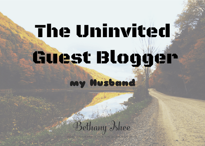 The Uninvited Guest Blogger-My Husband