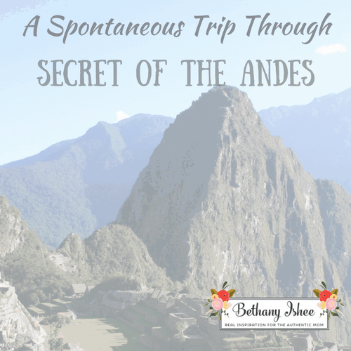 A Spontaneous Trip Through Secret of the Andes