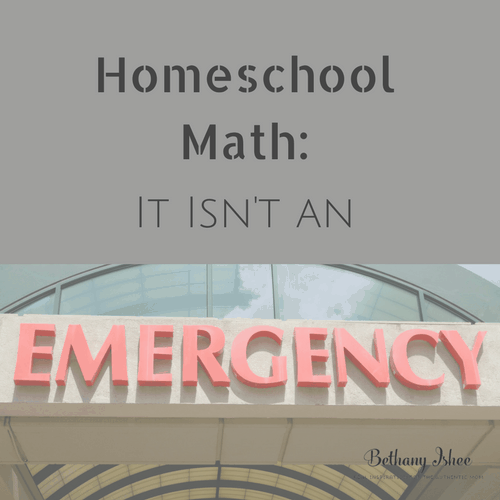 Homeschool Math: It Isn't an Emergency