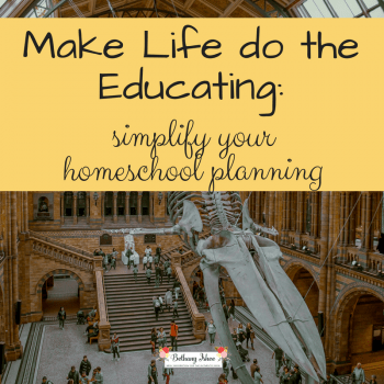 Make Life do the Educating