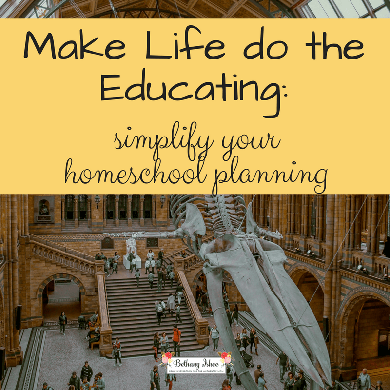 Make Life do the Educating