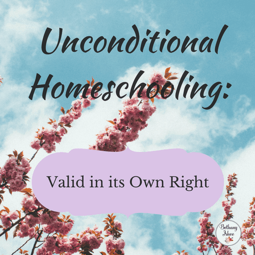 Unconditional Homeschooling: Valid in its Own Right
