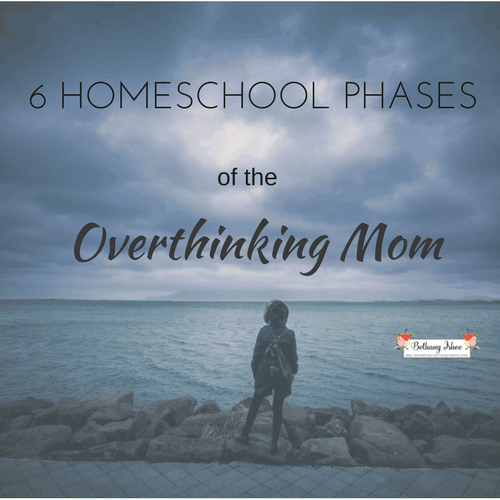 6 Homeschool Phases of the Overthinking Mom