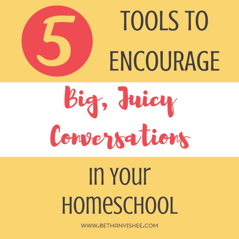 5 Tools to Encourage Big Juicy Conversations in Your Homeschool