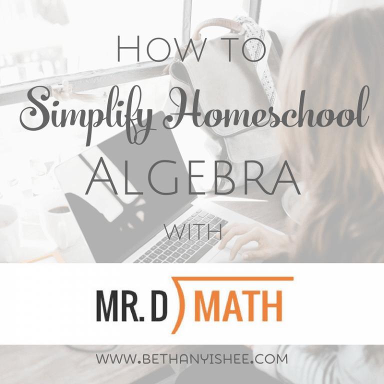 How to Simplify Homeschool Algebra with Mr. D Math