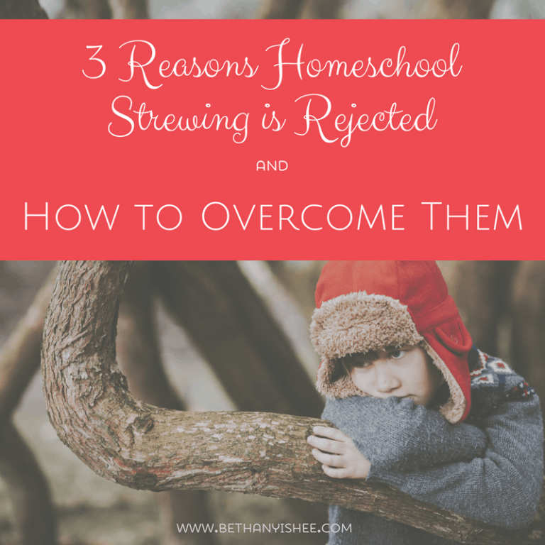 3 Reasons Homeschool Strewing is Rejected and How to Overcome Them