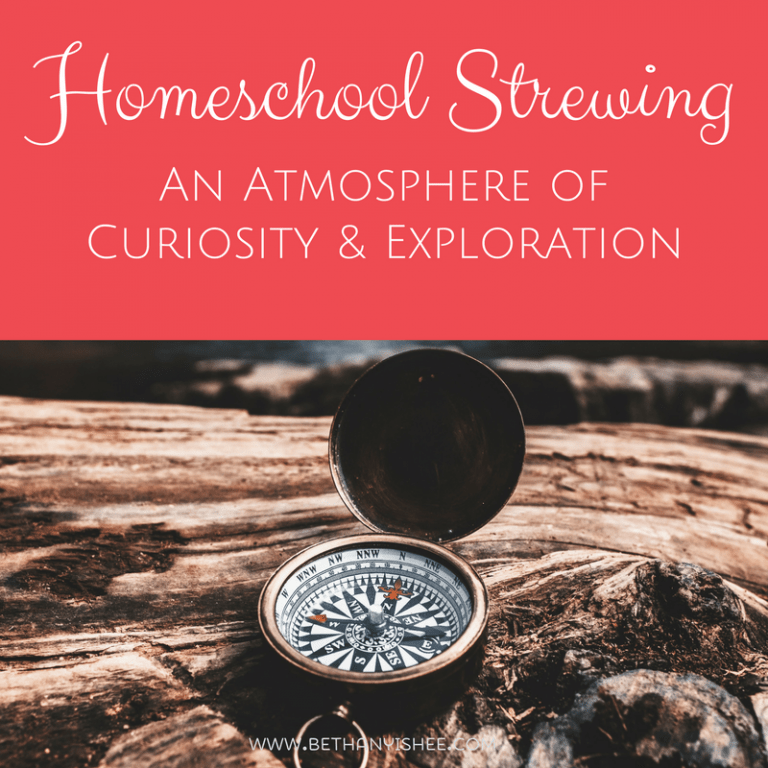 Homeschool Strewing: An Atmosphere of Curiosity and Exploration