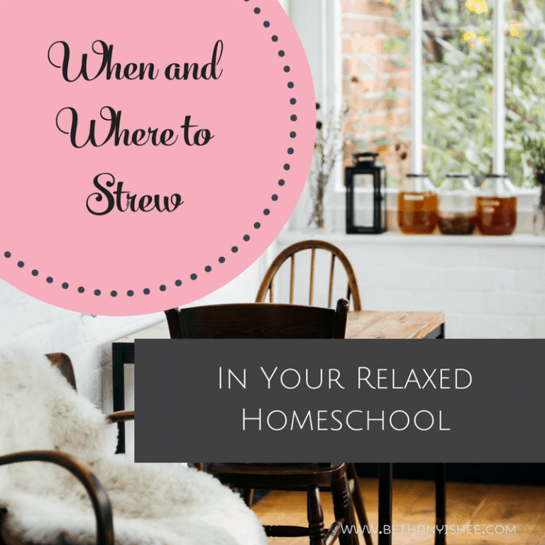 Strewing in Your Relaxed Homeschool: When and Where