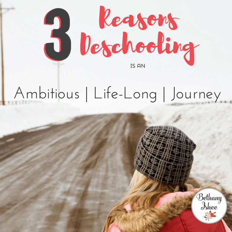 3 Reasons Deschooling is an Ambitious Life-Long Journey