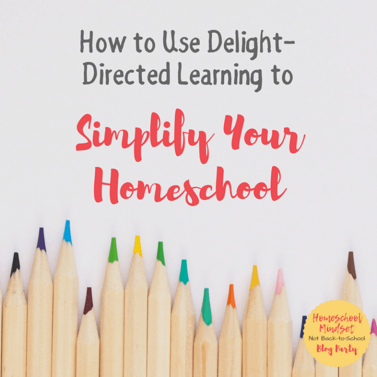 How to Use Delight Directed Learning to Simplify Your Homeschool