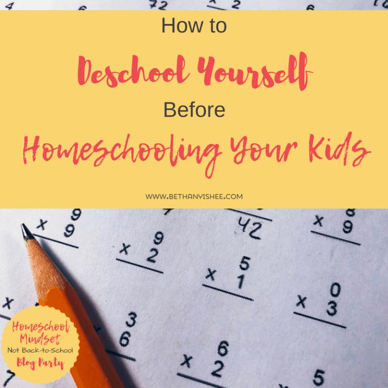 How to Deschool YOURSELF Before Homeschooling Your Kids
