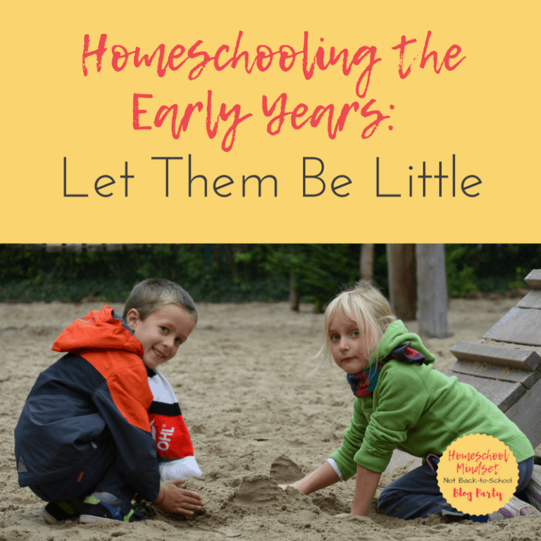 Homeschooling the Early Years: Let Them Be Little
