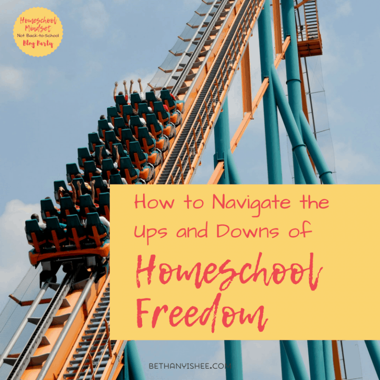 How to Navigate the Ups and Downs of Homeschool Freedom