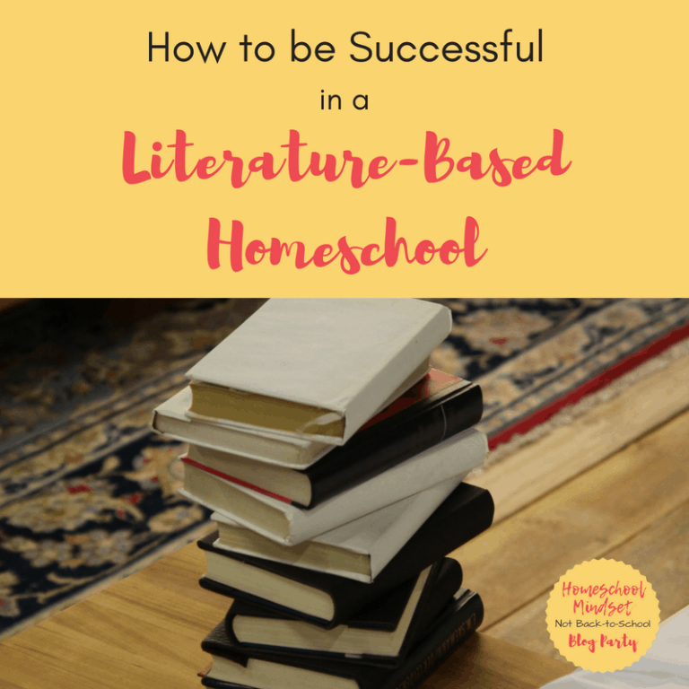 How to be Successful in a Literature-Based Homeschool