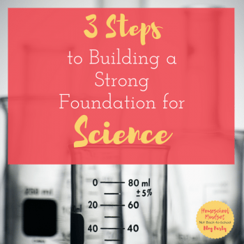 3 Steps to Building a Strong Foundation for Science