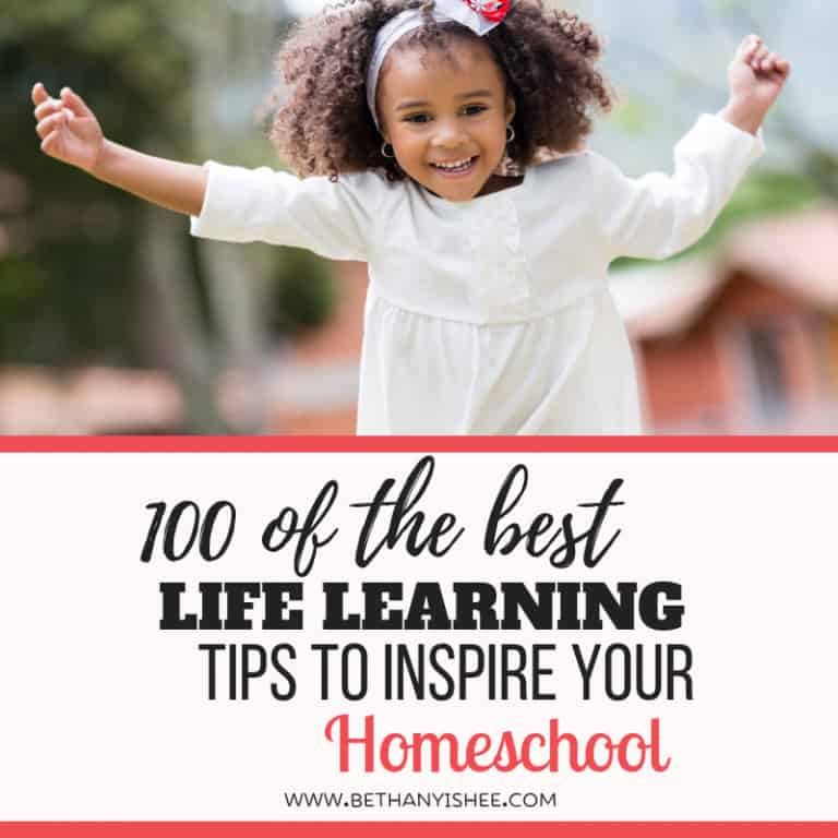 100 of the Best Life Learning Tips That Will Inspire Your Homeschool