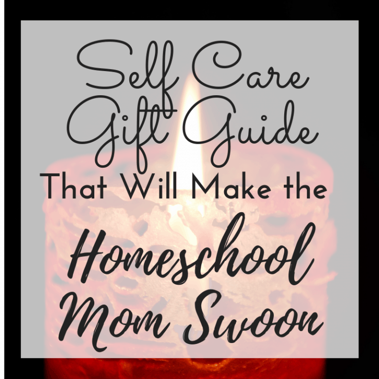 The Best Self-Care Gifts for the Homeschool Mom
