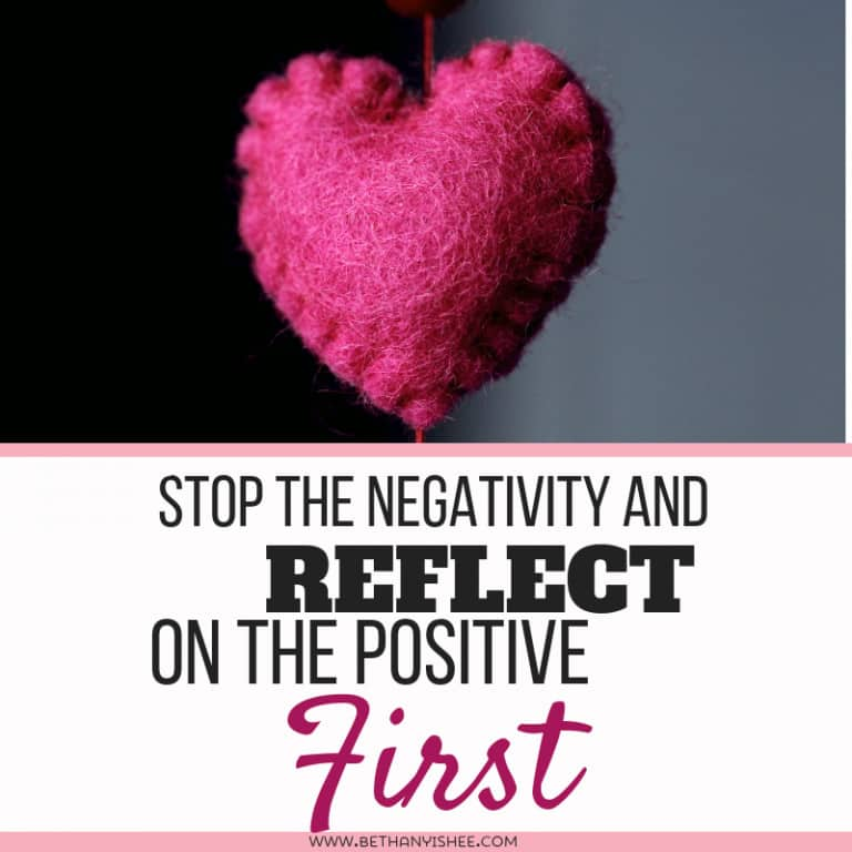 Stop the Negativity and Reflect on the Positive First