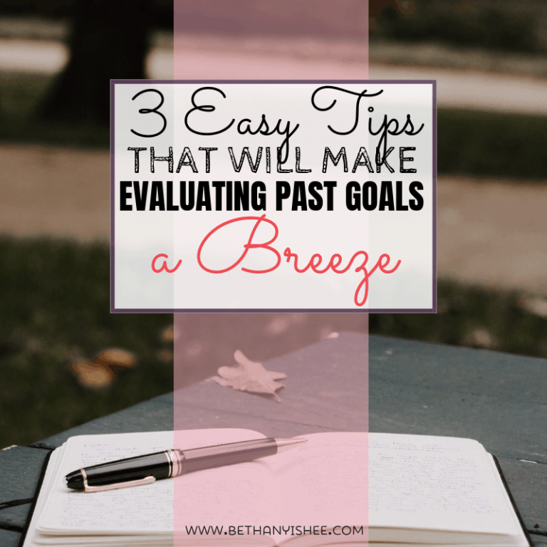 3 Easy Tips That Will Make Evaluating Past Goals a Breeze