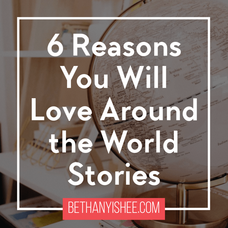 6 Reasons You Will Love Around the World Stories
