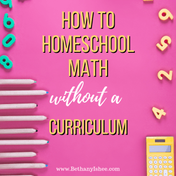 How to Homeschool Math Without a Curriculum