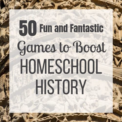 50 Fun and Fantastic History Games to Add to Your Homeschool