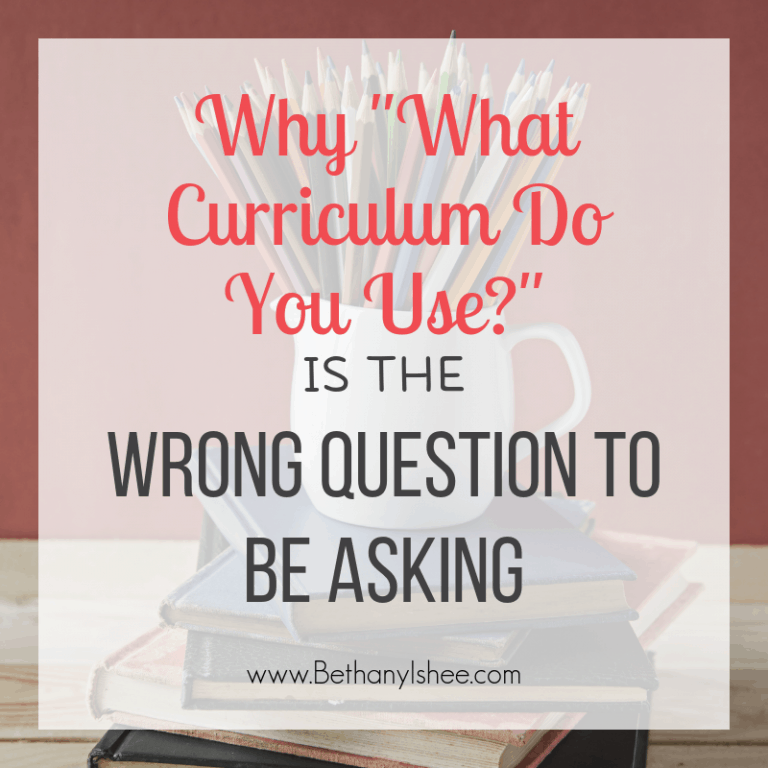 """Why """"What Homeschool Curriculum Do You Use?"""" is the Wrong Question"""