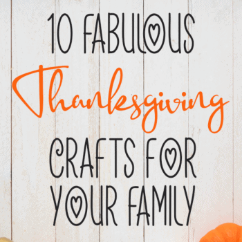 10 Fabulous Thanksgiving Crafts for Your Family