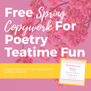 Free Spring Copywork for Poetry Teatime Fun