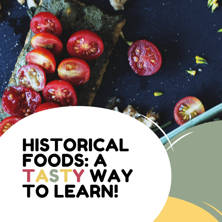 Historical Foods: A Tasty Way to Learn!