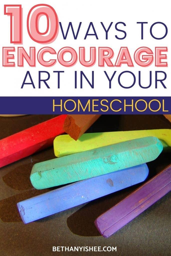 10 Ways to encourage art in your homeschool to develop creativity