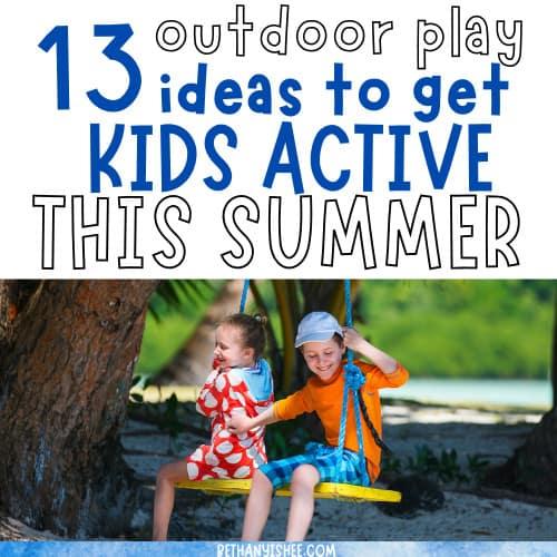 Outdoor play ideas and activities for kids this summer